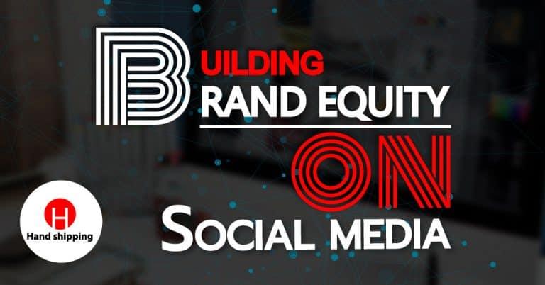 ชิปปิ้ง สร้าง Brand Equity ด้วย Social Media Hand Shipping ชิปปิ้ง ชิปปิ้ง สร้าง Brand Equity ด้วย Social Media Untitled 1 768x402